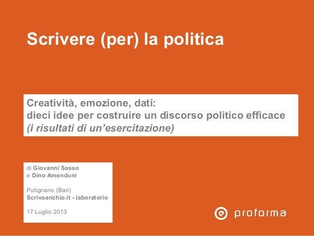 Scrivere (per) la politica Creatività, emozione, dati: dieci idee per costruire un discorso politico efficace (i risultati...