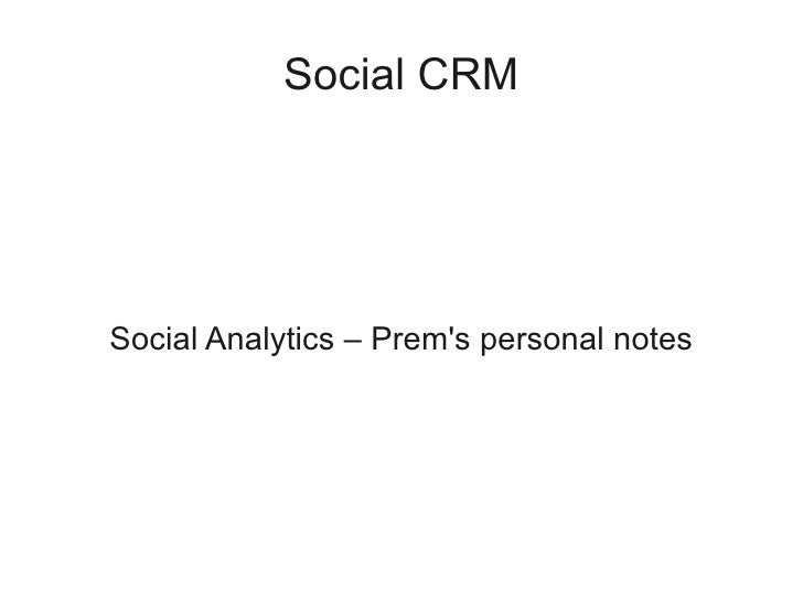 Social CRM     Social Analytics – Prem's personal notes