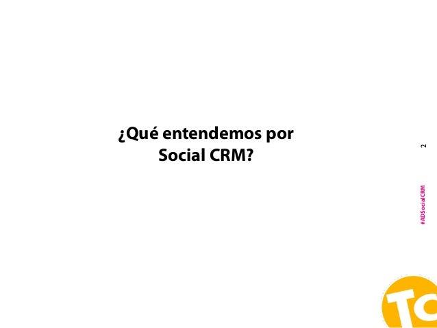 SCRM Social CRM para mortales Slide 2