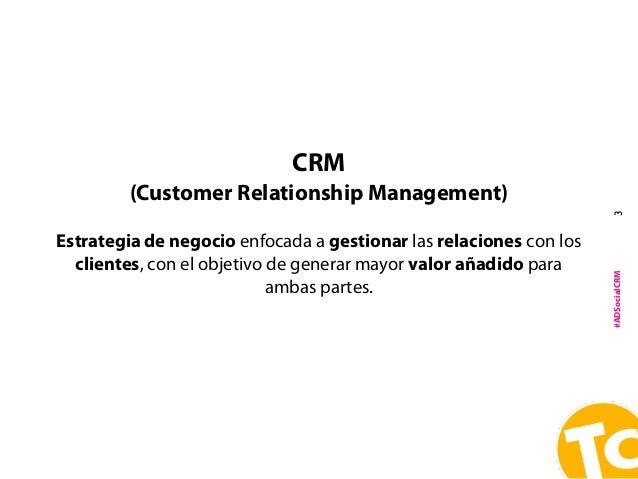 SCRM Social CRM para mortales Slide 3