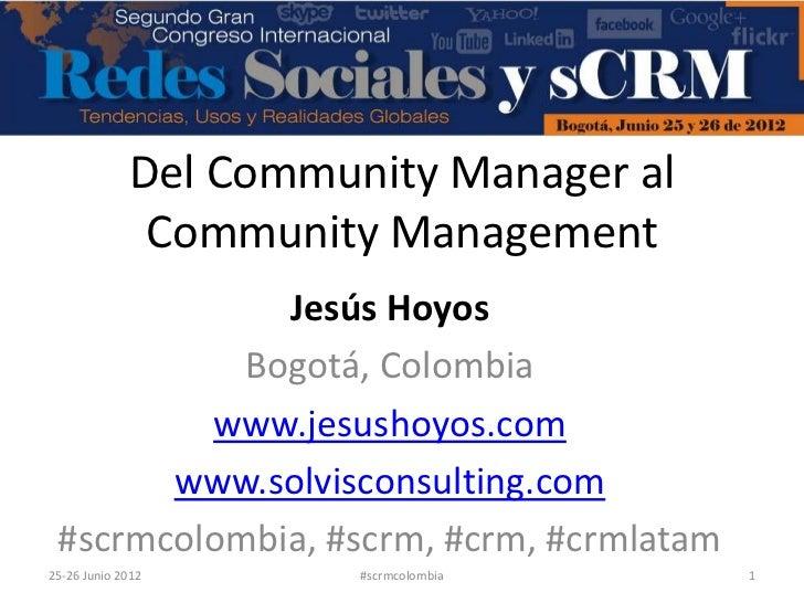 Del Community Manager al              Community Management             Jesús Hoyos           Bogotá, Colombia         www....