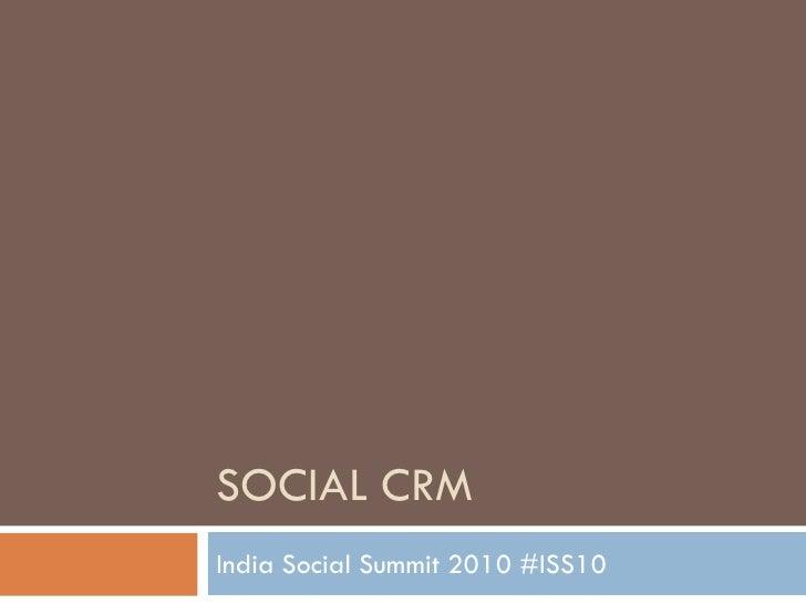 SOCIAL CRMIndia Social Summit 2010 #ISS10