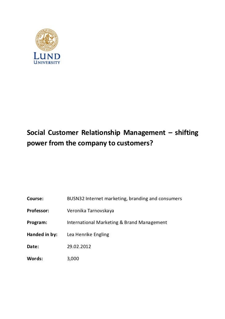 Social Customer Relationship Management – shiftingpower from the company to customers?Course:         BUSN32 Internet mark...