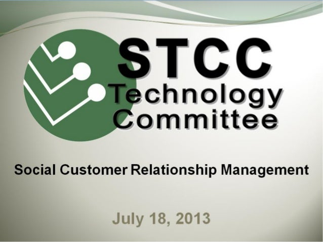 Social Customer Relationship Management (sCRM) Presented by: Ken Tucker July 2013
