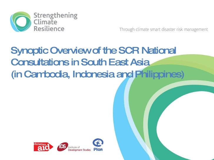 Synoptic Overview of the SCR National Consultations in South East Asia (in Cambodia, Indonesia and Philippines)