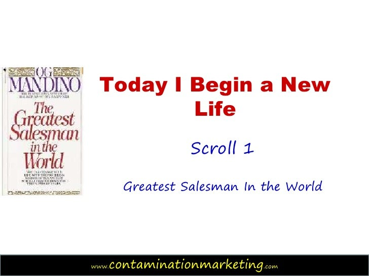 Today I Begin a New         Life                   Scroll 1         Greatest Salesman In the Worldwww.   contaminationmark...