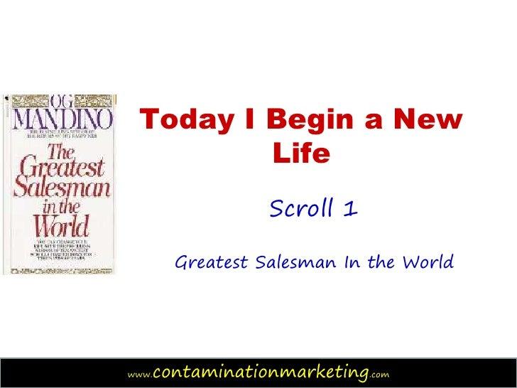 Today I Begin a New         Life                   Scroll 1         Greatest Salesman In the Worldwww.   contaminationmark...
