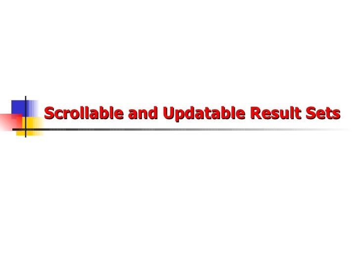 Scrollable and Updatable Result Sets