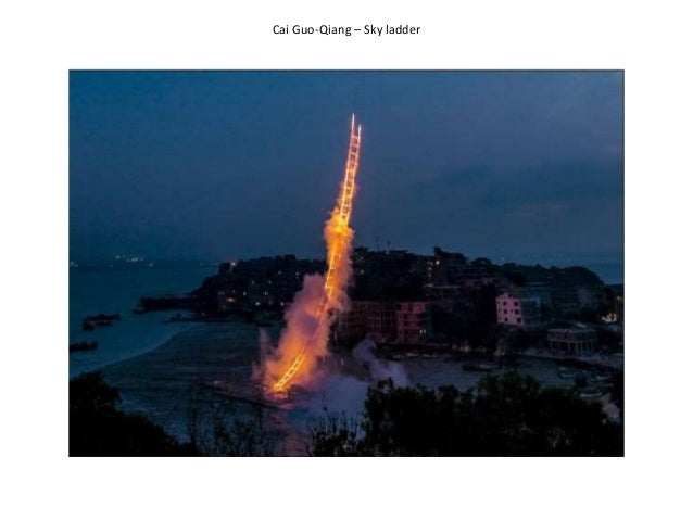 Cai Guo-Qiang – Sky ladder