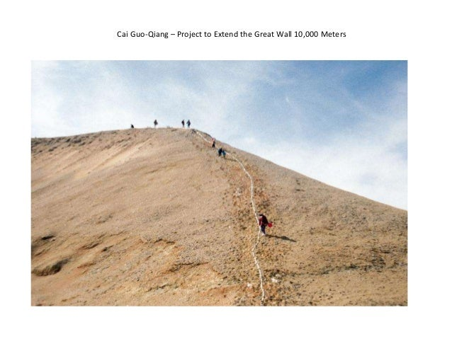 Cai Guo-Qiang – Project to Extend the Great Wall 10,000 Meters