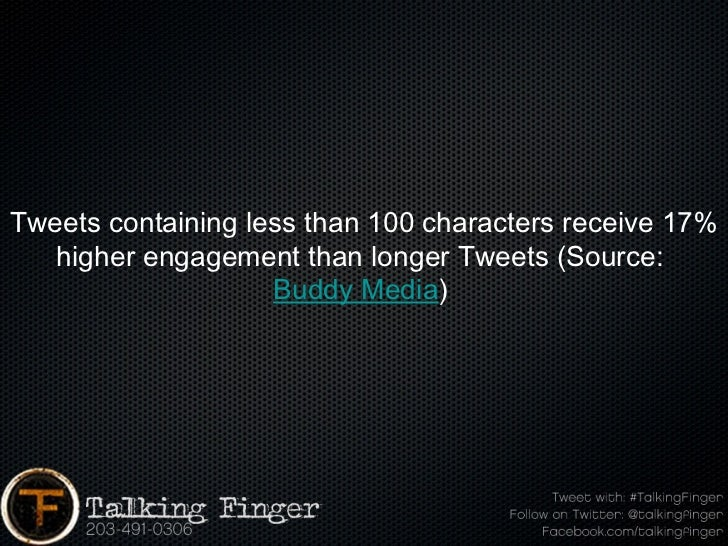 Tweets containing less than 100 characters receive 17%   higher engagement than longer Tweets (Source:                    ...