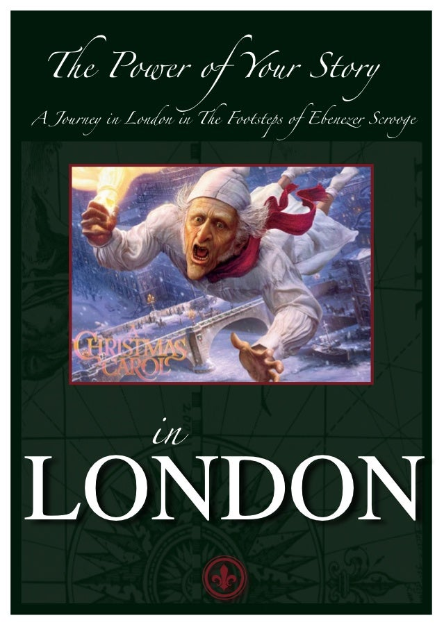 The Power of Your StoryA Journey in London in The Footsteps of Ebenezer Scrooge                 inLONDON