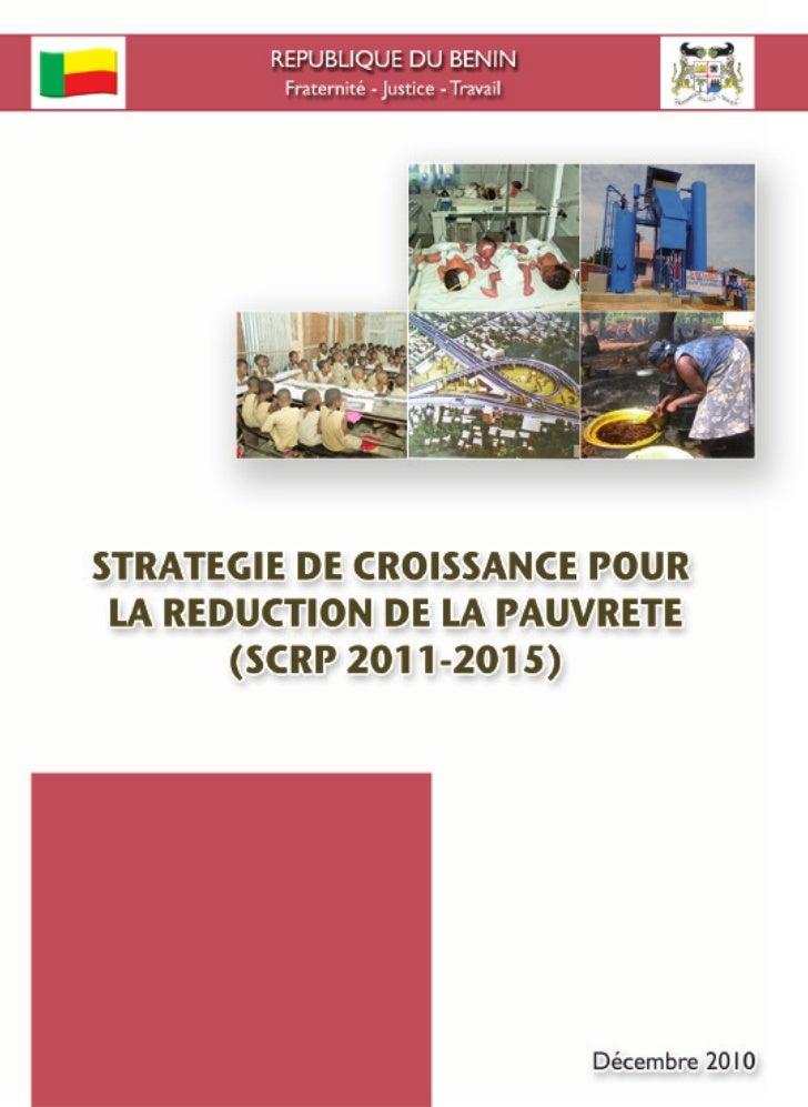 REPUBLIQUE DU BENINSTRATEGIE DE CROISSANCE POUR LA REDUCTION DE LA PAUVRETE       (SCRP 2011-2015)            Décembre 2010