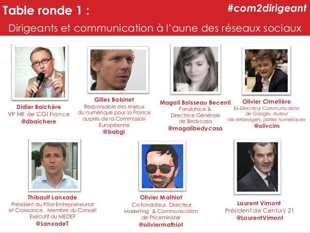 #com2dirigeant  Table ronde 1 :  Dirigeants et communication à l'aune des réseaux sociaux  Didier Baichère VP HR de CGI Fr...