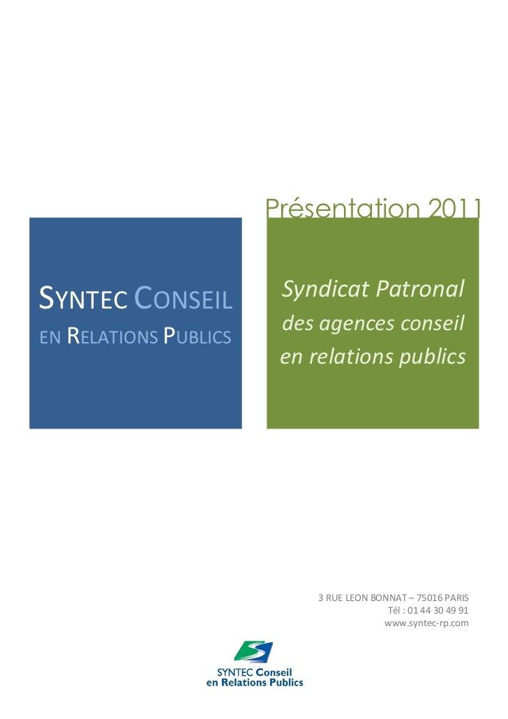 Présentation 2011SYNTEC CONSEIL          Syndicat Patronal                        des agences conseilEN RELATIONS PUBLICS ...