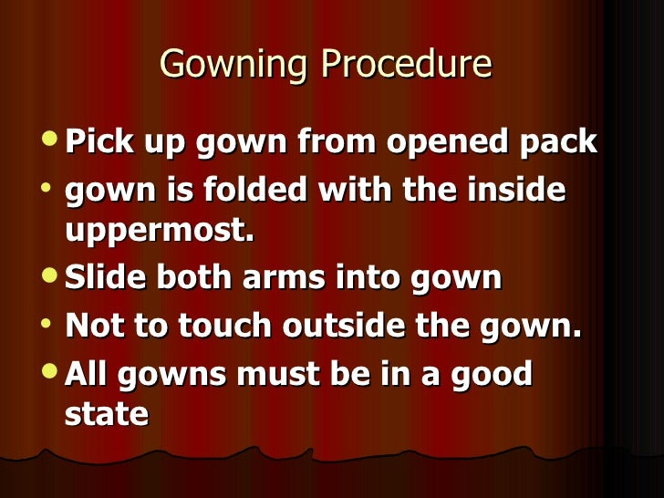 Scrubbing, gowning and gloving technique