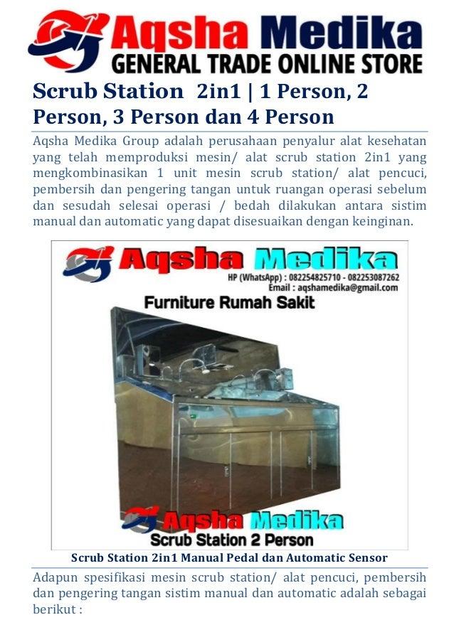 Scrub Station 2in1 | 1 Person, 2 Person, 3 Person dan 4 Person Aqsha Medika Group adalah perusahaan penyalur alat kesehata...