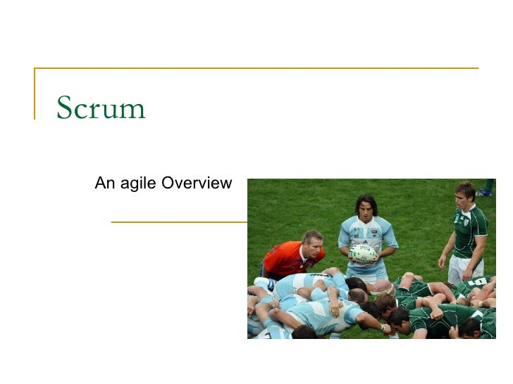 Scrum   An agile Overview