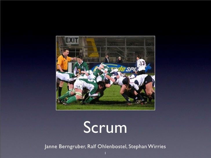 Scrum Janne Berngruber, Ralf Ohlenbostel, Stephan Wirries                          1