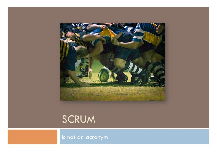 SCRUM Is not an acronym