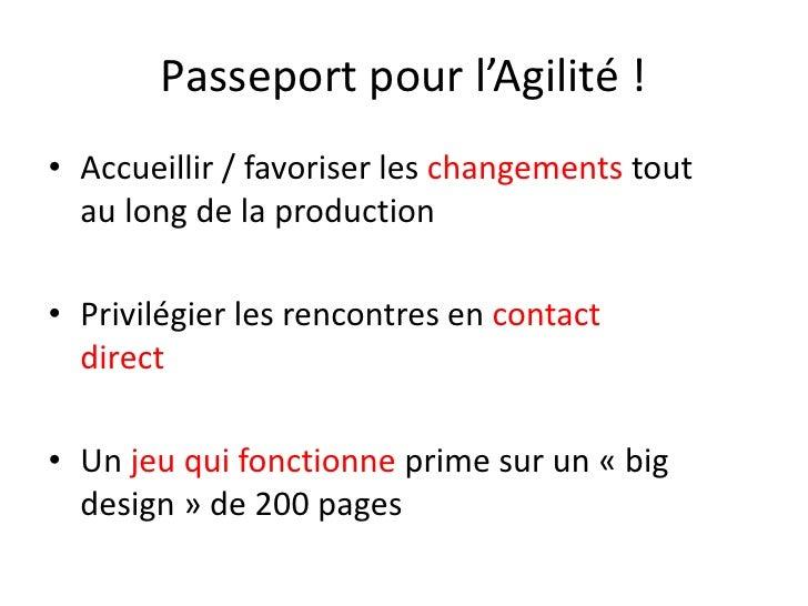 Passeport pour l'Agilité !• Accueillir / favoriser les changements tout  au long de la production• Privilégier les rencont...
