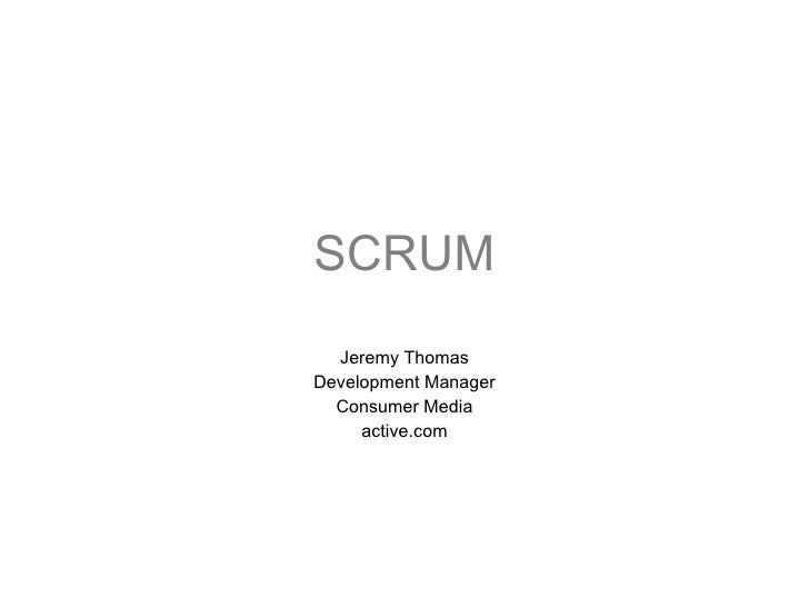 SCRUM Jeremy Thomas Development Manager Consumer Media active.com