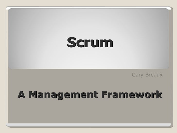 Gary Breaux Scrum A Management Framework