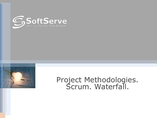 Project Methodologies.Scrum. Waterfall.