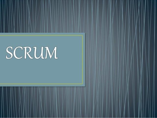 • Scrum es un proceso en el que se aplican de manera regular un conjunto de buenas práctica para trabajar colaborativament...