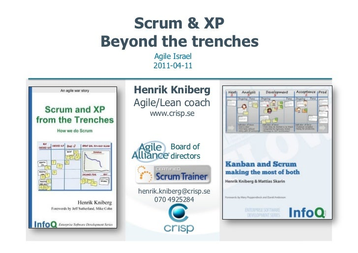 Scrum & XPBeyond the trenches        Agile Israel        2011-04-11    Henrik Kniberg    Agile/Lean coach       www.crisp....