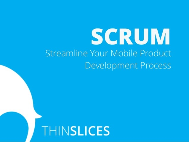 SCRUM Streamline Your Mobile Product Development Process