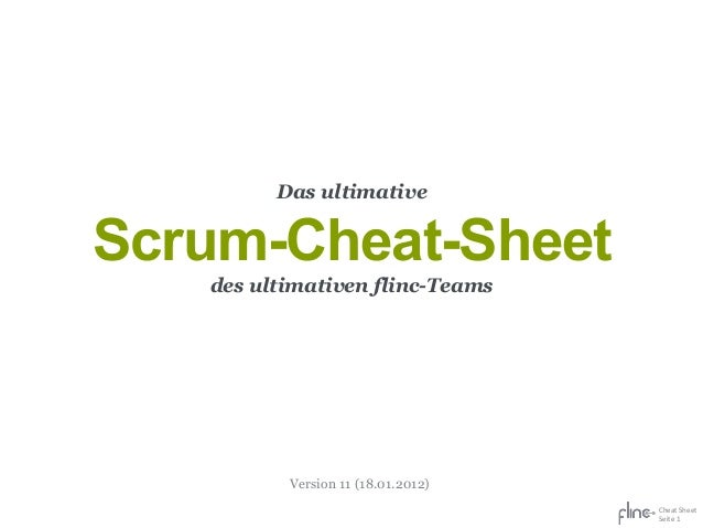 Das ultimativeScrum-Cheat-Sheet   des ultimativen flinc-Teams          Version 11 (18.01.2012)                            ...