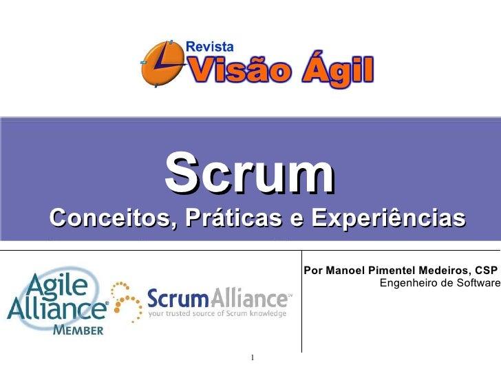 Scrum Conceitos, Práticas e Experiências                     Por Manoel Pimentel Medeiros, CSP                            ...