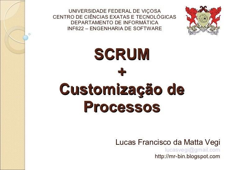 Scrum + Customização de Processos