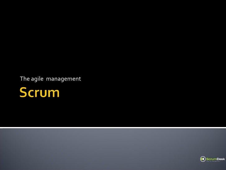 The agile  management