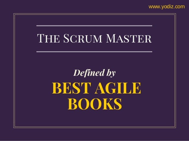 Be a Better Scrum Master: 10 Practices to Take to Heart