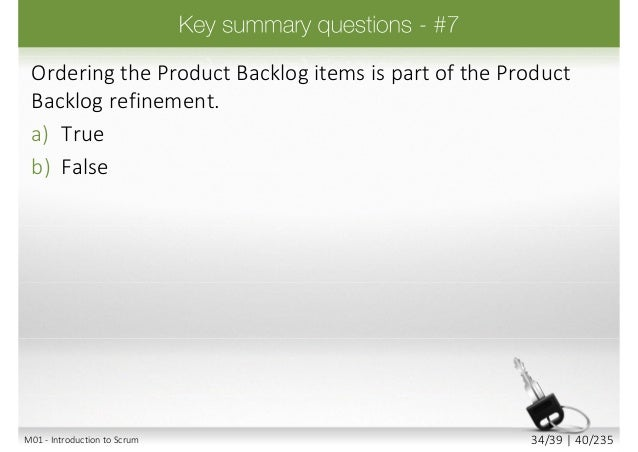 The Product Backlog is reordered by the stakeholders at the Sprint Review meeting. a) False b) True M01 - Introduction to ...