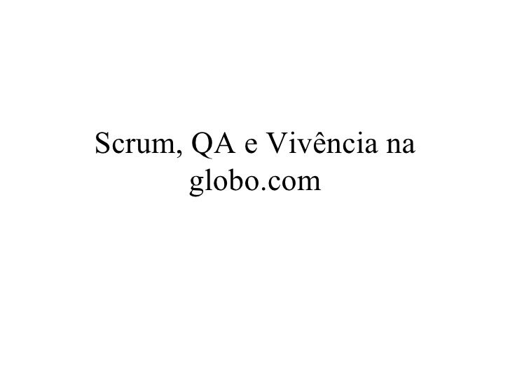 Scrum, QA e Vivência na globo.com