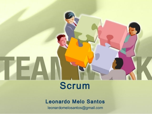 ScrumLeonardo Melo Santosleonardomelosantos@gmail.com