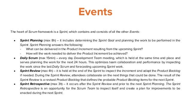 Events The heart of Scrum framework is a Sprint, which contains and consists of all the other Events: ● Sprint Planning (m...