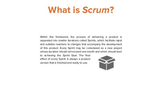 What is Scrum? Within this framework, the process of delivering a product is separated into smaller iterations called Spri...