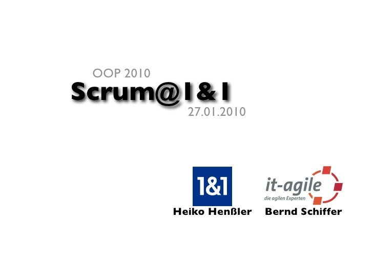 OOP 2010 Scrum@1&1               27.01.2010                 Heiko Henßler   Bernd Schiffer
