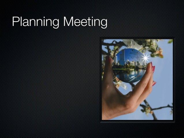Planning Meeting  Dejarse llevar por el que sabe de que va la historia  El equipo no pregunta si  _.  g 7;;  no lo ve Clar...