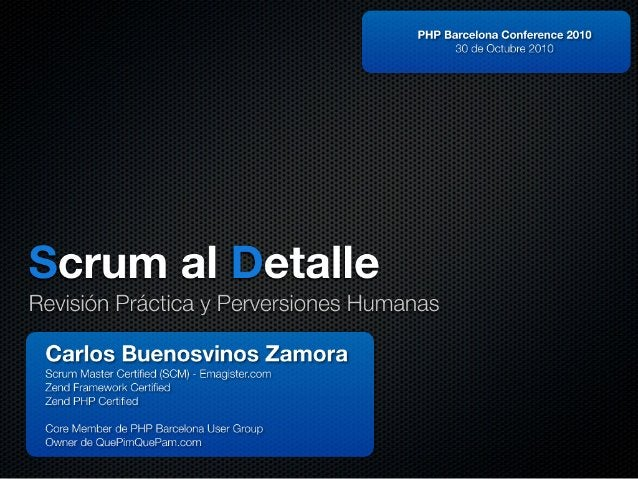 PHP Barcelona Conference 2010 30 de Octubre 2010  orum al etalle  Revisión Práctica y Perversiones Humanas  Carlos Buenosv...