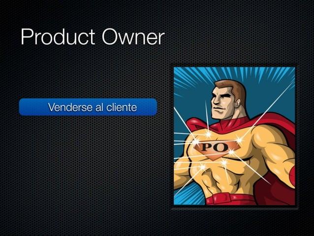 """Product Owner  No respetar al equipo Priorizar por """"amiguismo"""" Venderse al cliente  No mantener el PB priorizado"""