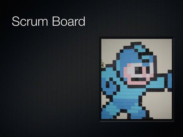Scrum Board  No tenerla visible Usar una pizarra blanca  Tener las historias desordenada