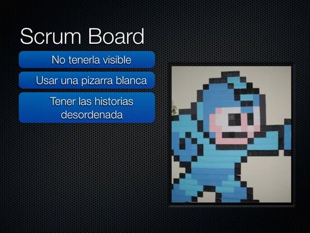 Scrum Board  No tenerla visible  Usar una pizarra blanca l  » + e v- r- —. -row. r-, r-, rr1r1rr1.r}1JI, -.r. rr)¡.   Tene...