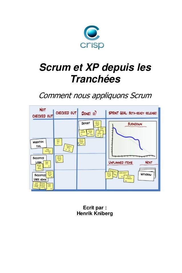 Scrum et XP depuis les Tranchées Comment nous appliquons Scrum Ecrit par : Henrik Kniberg