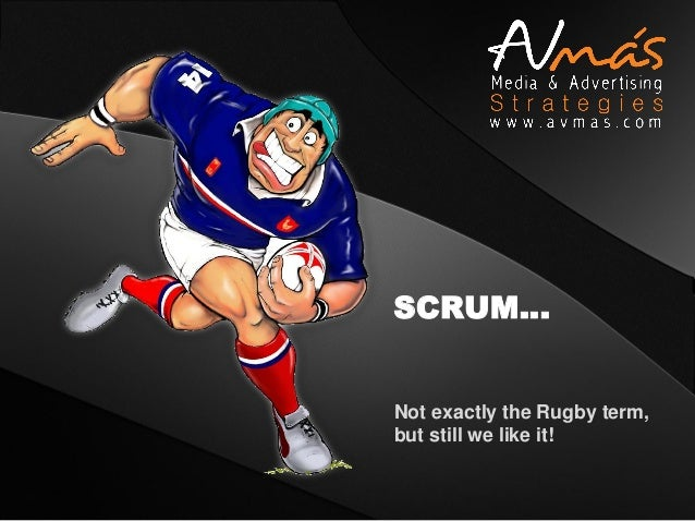SCRUM…Not exactly the Rugby term,but still we like it!
