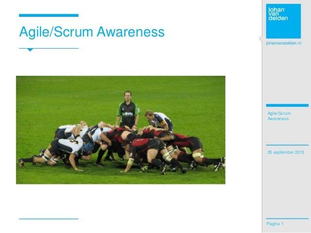Agile/Scrum Awareness  Agile/Scrum Awareness  25 september 2013  Pagina 1